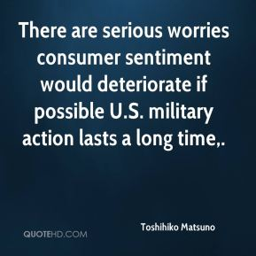 There are serious worries consumer sentiment would deteriorate if possible U.S. military action lasts a long time.