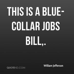 This is a blue-collar jobs bill.