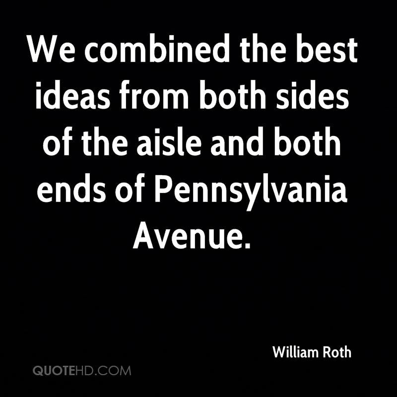 We combined the best ideas from both sides of the aisle and both ends of Pennsylvania Avenue.