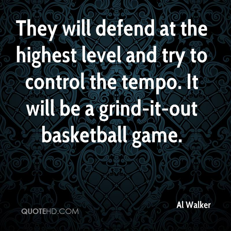 They will defend at the highest level and try to control the tempo. It will be a grind-it-out basketball game.