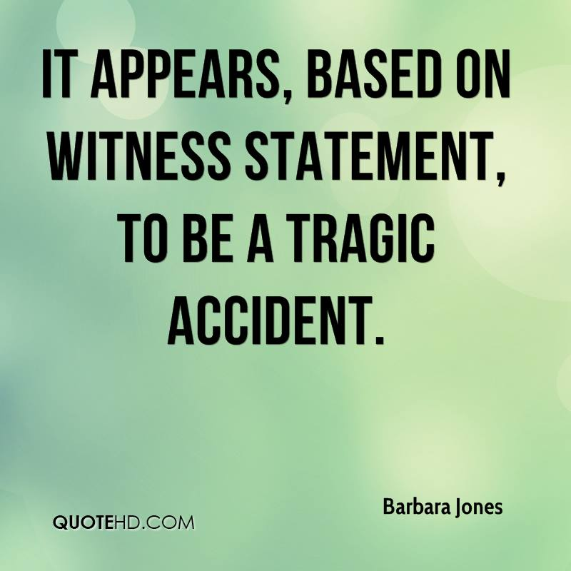 It appears, based on witness statement, to be a tragic accident.