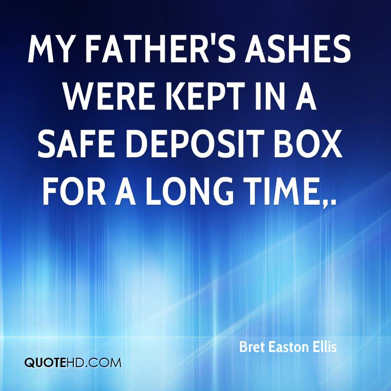 My father's ashes were kept in a safe deposit box for a long time.