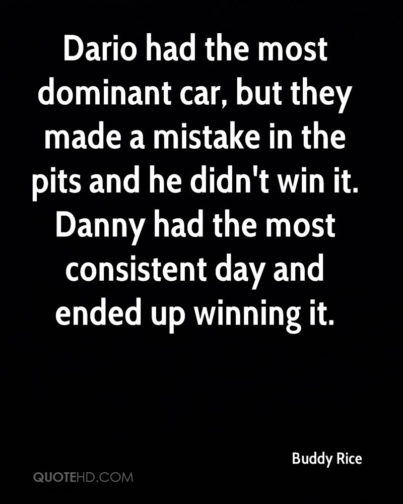 Dario had the most dominant car, but they made a mistake in the pits and he didn't win it. Danny had the most consistent day and ended up winning it.