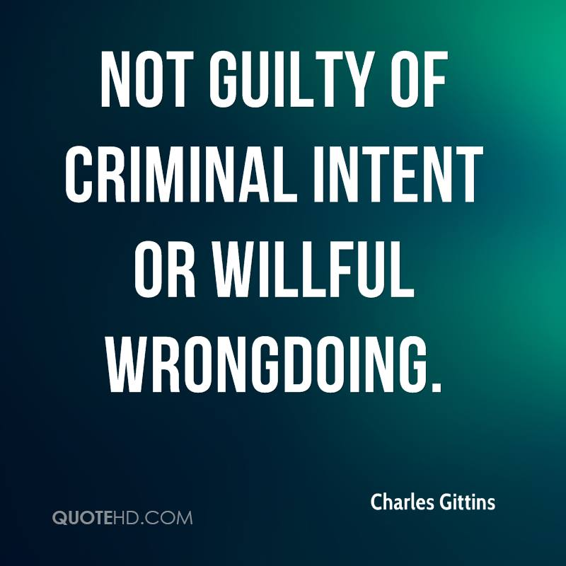 not guilty of criminal intent or willful wrongdoing.