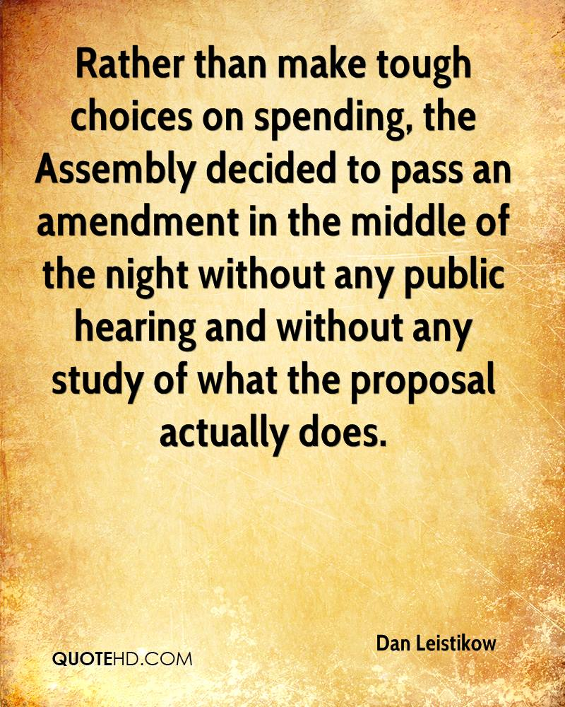 Rather than make tough choices on spending, the Assembly decided to pass an amendment in the middle of the night without any public hearing and without any study of what the proposal actually does.