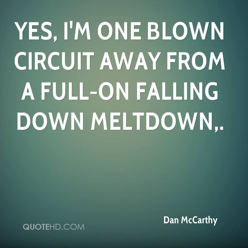 Yes, I'm one blown circuit away from a full-on Falling Down meltdown.