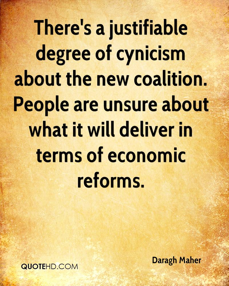 There's a justifiable degree of cynicism about the new coalition. People are unsure about what it will deliver in terms of economic reforms.