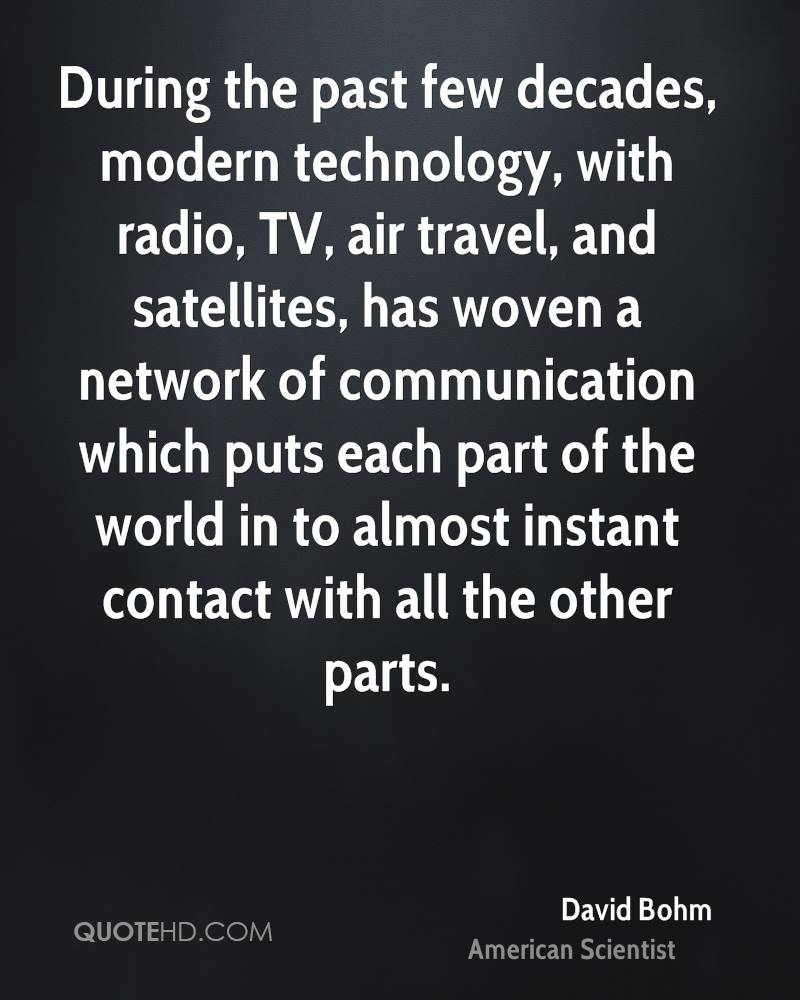david bohm travel quotes quotehd during the past few decades modern technology radio tv air travel