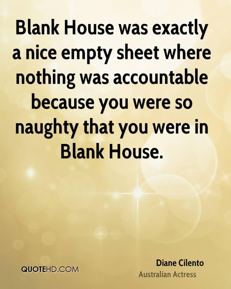 Blank House was exactly a nice empty sheet where nothing was accountable because you were so naughty that you were in Blank House.