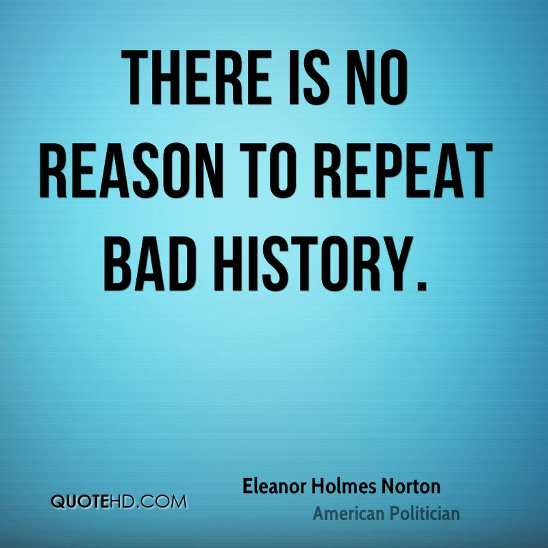 There is no reason to repeat bad history.