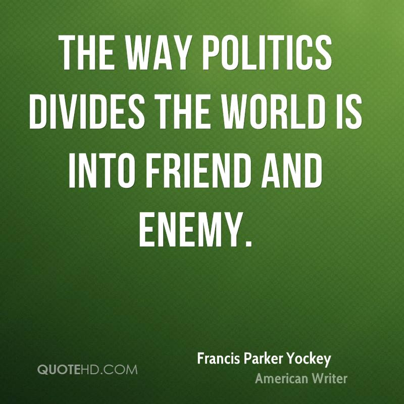 politics and friendship quotes
