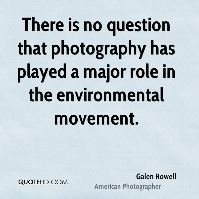 There is no question that photography has played a major role in the environmental movement.