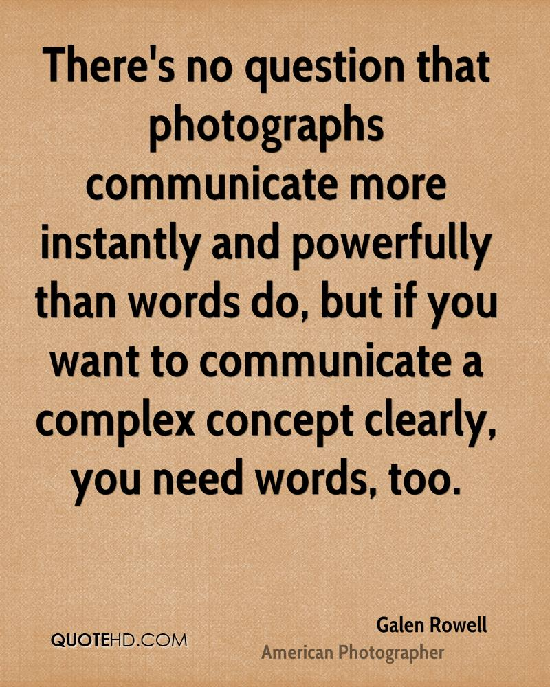 There's no question that photographs communicate more instantly and powerfully than words do, but if you want to communicate a complex concept clearly, you need words, too.