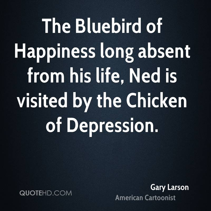 The Bluebird of Happiness long absent from his life, Ned is visited by the Chicken of Depression.