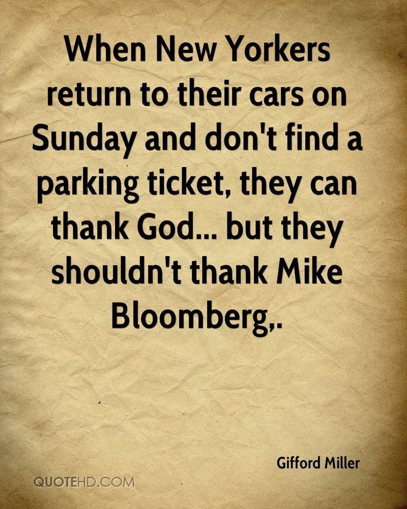 When New Yorkers return to their cars on Sunday and don't find a parking ticket, they can thank God... but they shouldn't thank Mike Bloomberg.