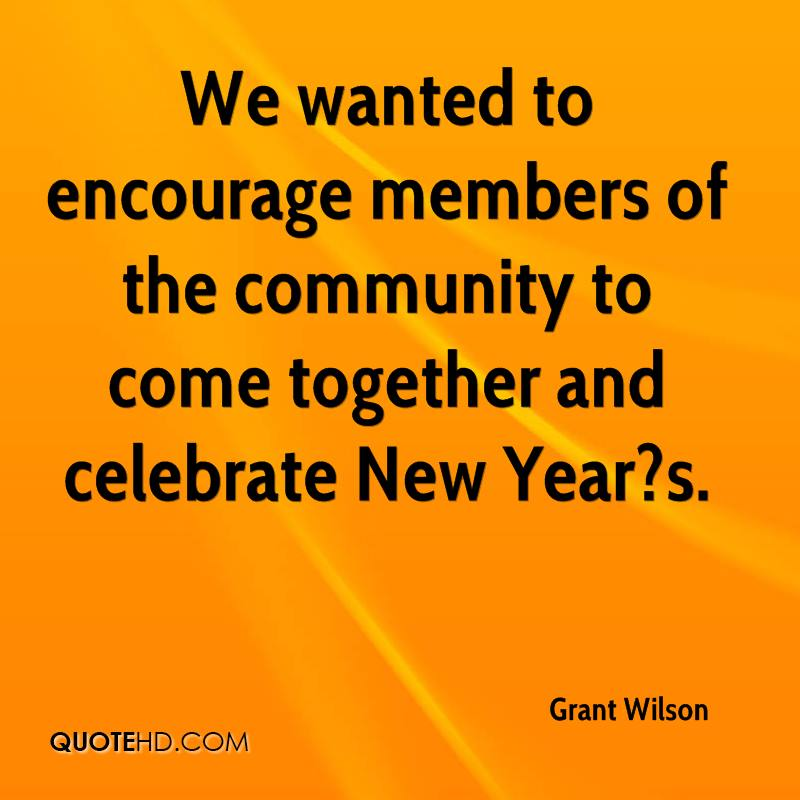 We wanted to encourage members of the community to come together and celebrate New Year?s.