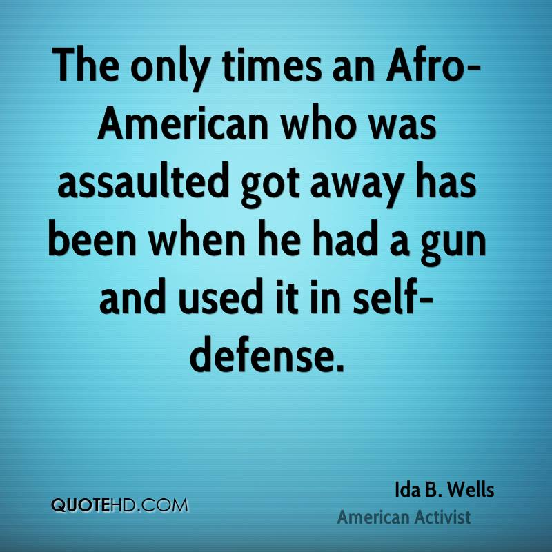 The only times an Afro-American who was assaulted got away has been when he had a gun and used it in self-defense.