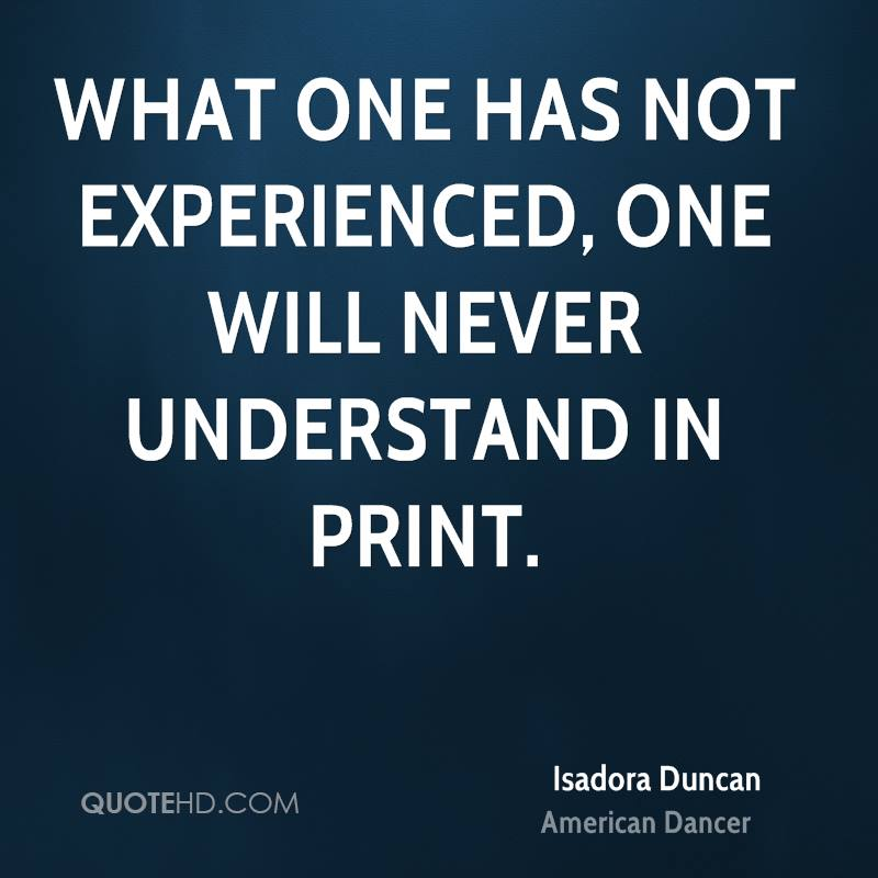 isadora duncan experience quotes quotehd