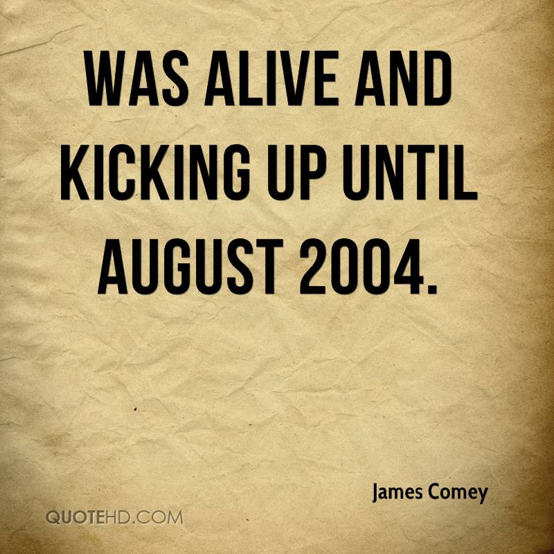 was alive and kicking up until August 2004.