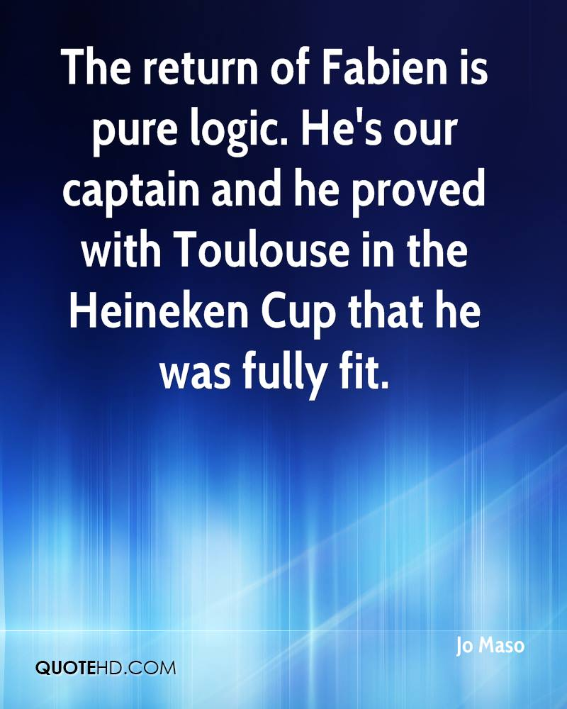 The return of Fabien is pure logic. He's our captain and he proved with Toulouse in the Heineken Cup that he was fully fit.