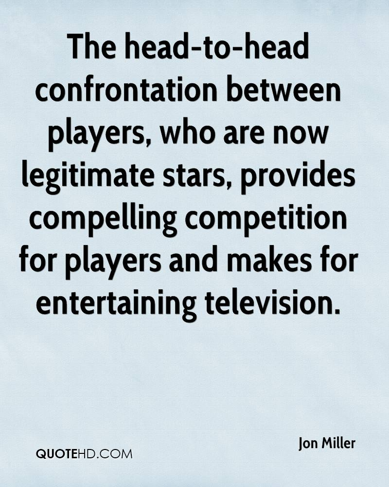 The head-to-head confrontation between players, who are now legitimate stars, provides compelling competition for players and makes for entertaining television.