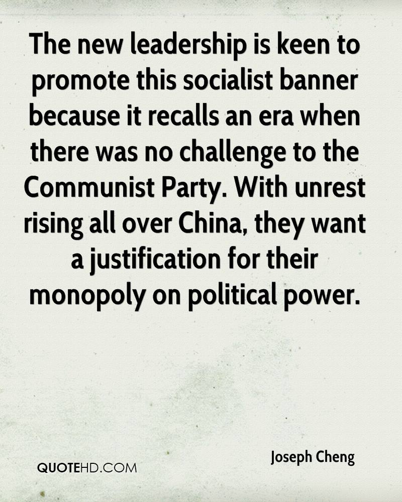 The new leadership is keen to promote this socialist banner because it recalls an era when there was no challenge to the Communist Party. With unrest rising all over China, they want a justification for their monopoly on political power.