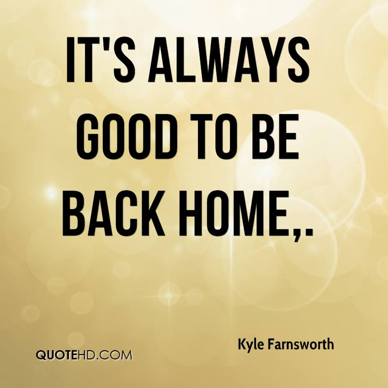 Kyle farnsworth quotes quotehd for Back to home pics