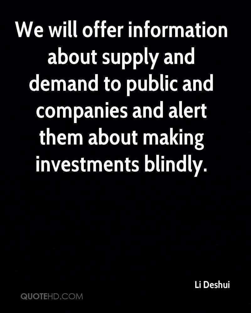 We will offer information about supply and demand to public and companies and alert them about making investments blindly.