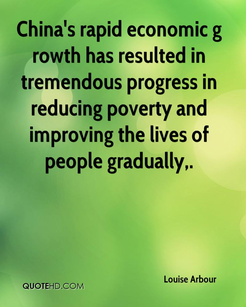 China's rapid economic g rowth has resulted in tremendous progress in reducing poverty and improving the lives of people gradually.