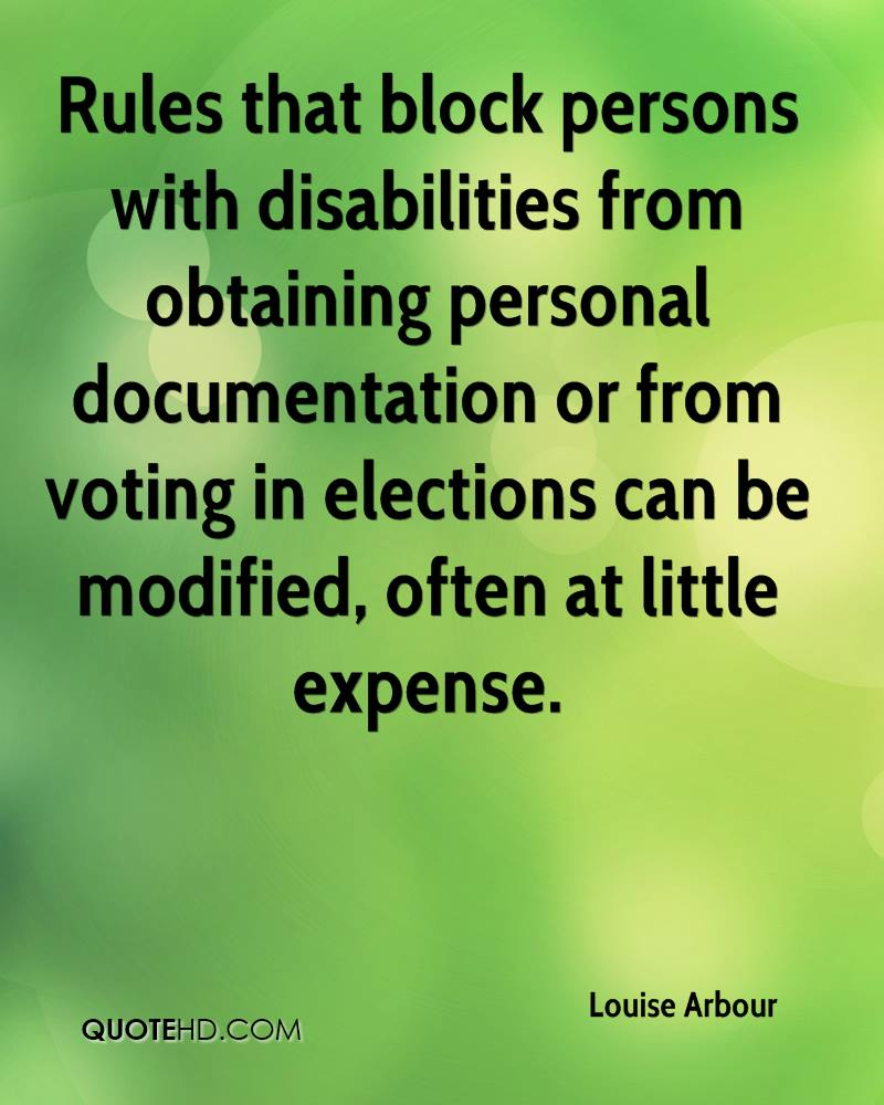Rules that block persons with disabilities from obtaining personal documentation or from voting in elections can be modified, often at little expense.