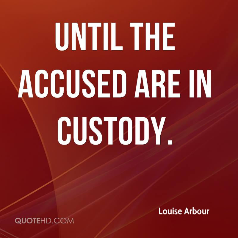 until the accused are in custody.