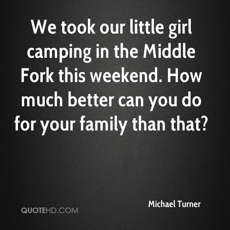 We took our little girl camping in the Middle Fork this weekend. How much better can you do for your family than that?