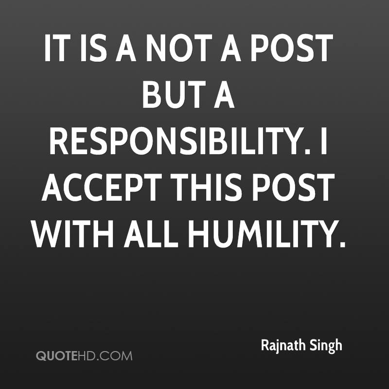 It is a not a post but a responsibility. I accept this post with all humility.