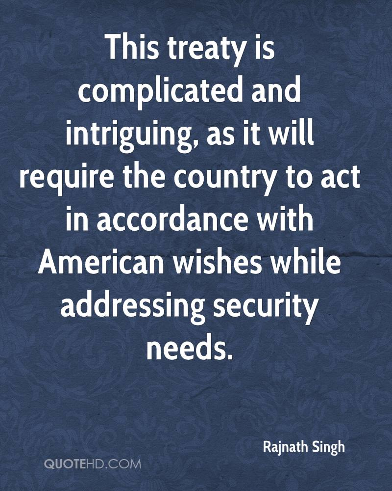 This treaty is complicated and intriguing, as it will require the country to act in accordance with American wishes while addressing security needs.
