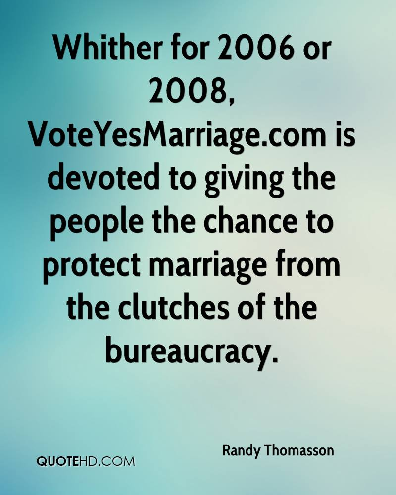 Whither for 2006 or 2008, VoteYesMarriage.com is devoted to giving the people the chance to protect marriage from the clutches of the bureaucracy.