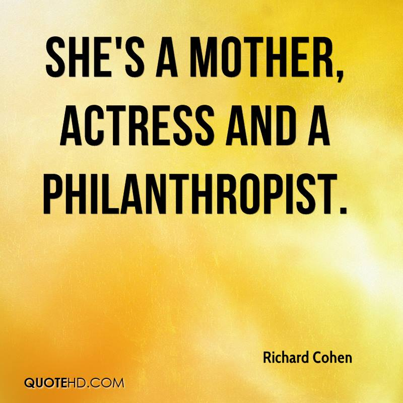 She's a mother, actress and a philanthropist.