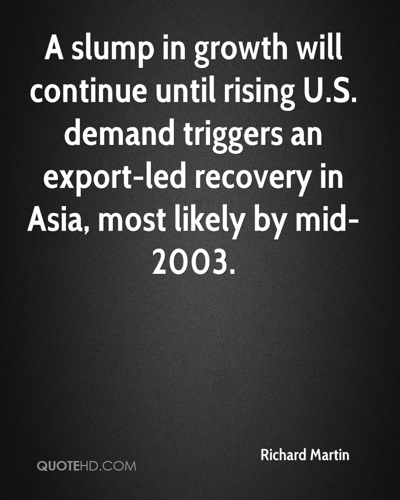 A slump in growth will continue until rising U.S. demand triggers an export-led recovery in Asia, most likely by mid-2003.