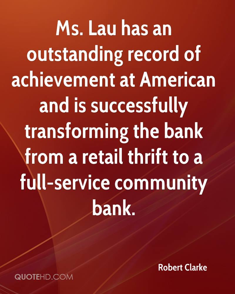 Ms. Lau has an outstanding record of achievement at American and is successfully transforming the bank from a retail thrift to a full-service community bank.