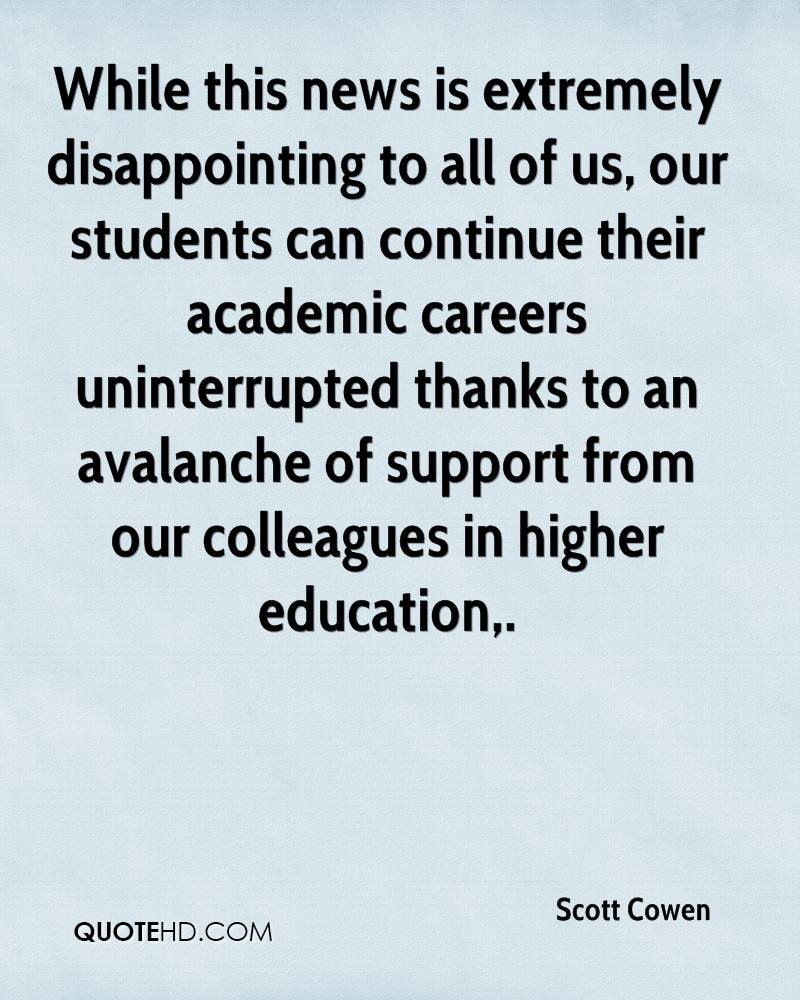 While this news is extremely disappointing to all of us, our students can continue their academic careers uninterrupted thanks to an avalanche of support from our colleagues in higher education.