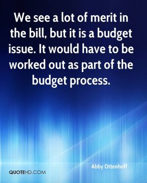 Abby Ottenhoff - We see a lot of merit in the bill, but it is a budget issue. It would have to be worked out as part of the budget process.