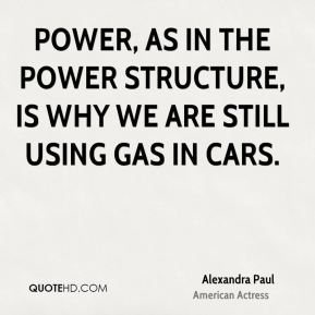 Power, as in the power structure, is why we are still using gas in cars.
