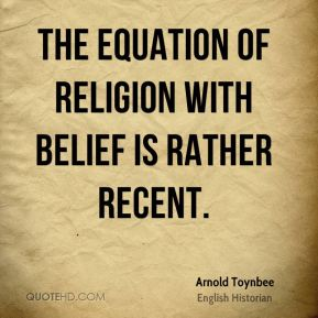 The equation of religion with belief is rather recent.