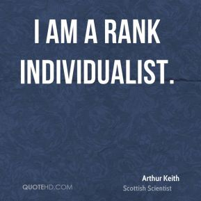 I am a rank individualist.