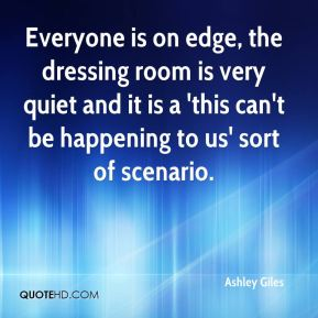 Ashley Giles - Everyone is on edge, the dressing room is very quiet and it is a 'this can't be happening to us' sort of scenario.
