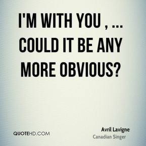 Avril Lavigne - I'm with you , ... Could it be any more obvious?