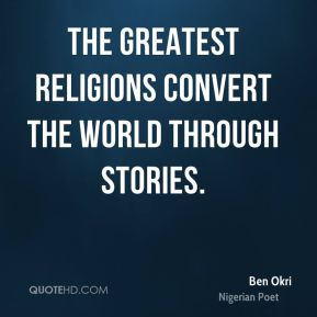 The greatest religions convert the world through stories.