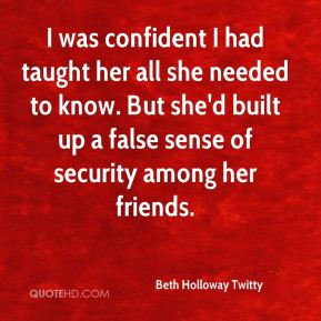 Beth Holloway Twitty - I was confident I had taught her all she needed to know. But she'd built up a false sense of security among her friends.