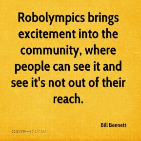 Robolympics brings excitement into the community, where people can see it and see it's not out of their reach.