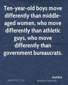 Ten-year-old boys move differently than middle-aged women, who move differently than athletic guys, who move differently than government bureaucrats.