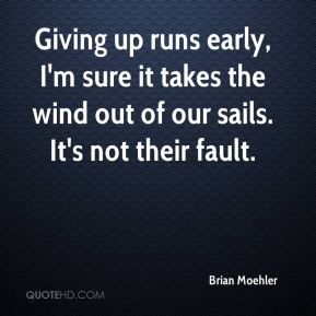 Brian Moehler - Giving up runs early, I'm sure it takes the wind out of our sails. It's not their fault.